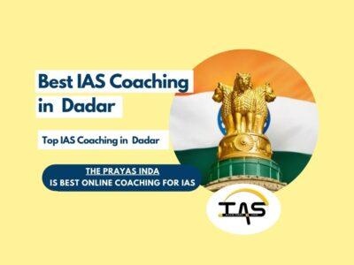 Top IAS Coaching Classes in Dadar
