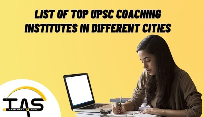 List of Best UPSC Coaching Institutes in Different Cities