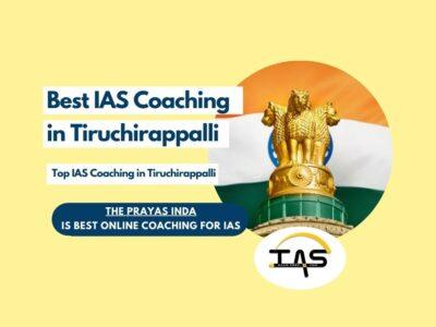Top IAS Coaching Centres in Tiruchirappalli